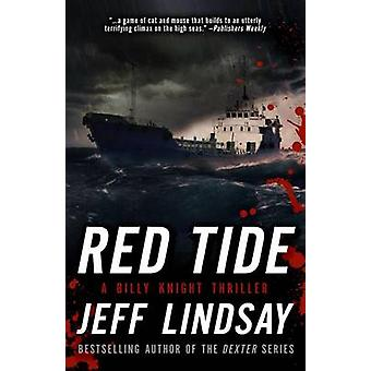 Red Tide - A Billy Knight Thriller by Jeff Lindsay - Jeffry P Lindsay