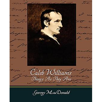 Caleb Williams Things as They Are von William Godwin & Godwin