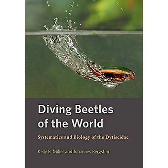 Diving Beetles of the World by Kelly B. Miller