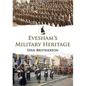 Eveshams Military Heritage by Stan Brotherton