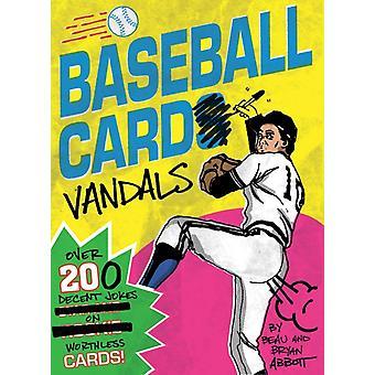 Baseball Card Vandals by Beau Abbott