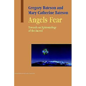 Angels Fear  Towards an Epistemology of the Sacred by Gregory Bateson & Mary Catherine Bateson