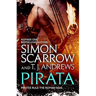 Pirata The dramatic novel of the pirates who hunt the seas by Simon Scarrow