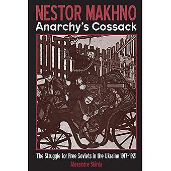 Nestor Makhno: anarchie ' s Cossack