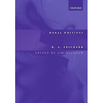 Moral Writings by Prichard & H. A.