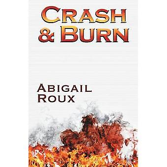 Crash  Burn by Roux & Abigail