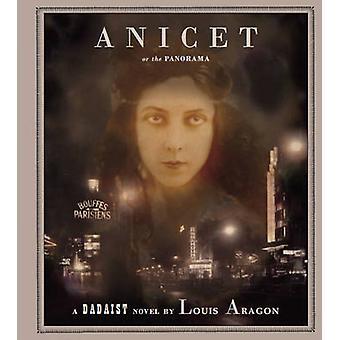 Anicet or the Panorama - A Dadaist Novel by Louis Aragon - 97819005656
