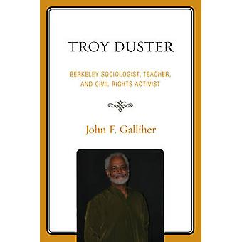 Troy Duster Berkeley Sociologist Teacher and Civil Rights Activist by Galliher & John F