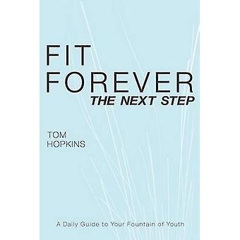 Fit Forever The Next Step by Hopkins & Tom