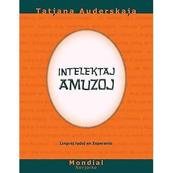 Intelektaj amuzoj Lingvaj ludoj en Esperanto by Auderskaja & Tatjana