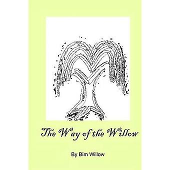 The Way Of The Willow by Willow & Bim