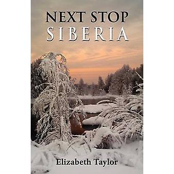 Next Stop Siberia by Taylor & Elizabeth