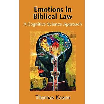 Emotions in Biblical Law A Cognitive Science Approach by Kazen & Thomas