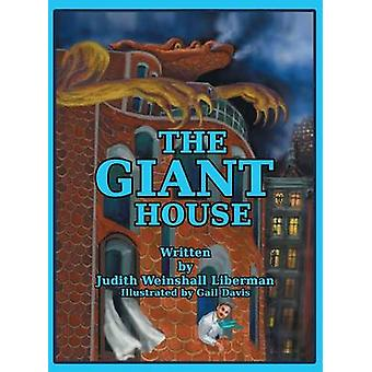 The Giant House by Liberman & Judith Weinshall