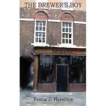 The Brewers Boy by Hamilton & Feona J.