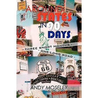 Around the States in 90 Days by Moseley & Andy