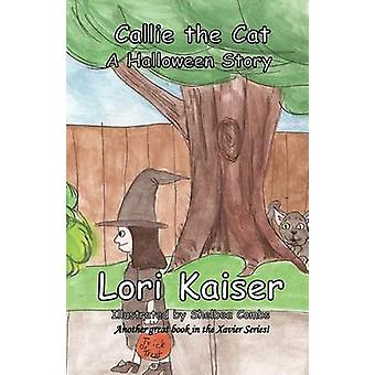 Callie the Cat A Halloween Story by Kaiser & Lori