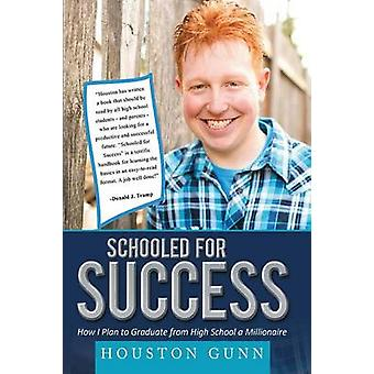 SCHOOLED FOR SUCCESS by GUNN & HOUSTON