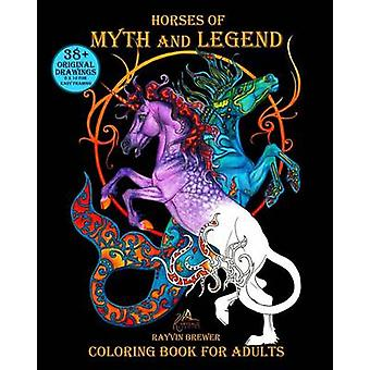 Horses of Myth and Legend Coloring Book for Adults by Brewer & Rayvin