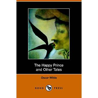 The Happy Prince and Other Stories by Wilde & Oscar