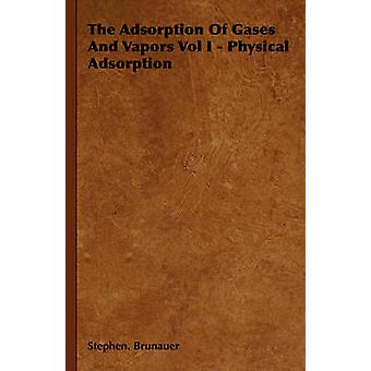 The Adsorption of Gases and Vapors Vol I  Physical Adsorption by Brunauer & Stephen