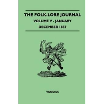 The FolkLore Journal  Volume V  JanuaryDecember 1887 by Various