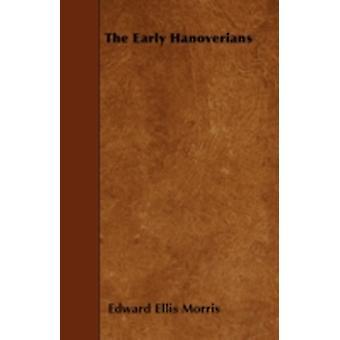 The Early Hanoverians by Morris & Edward Ellis