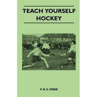 Teach Yourself Hockey by Creek & F. N. S.