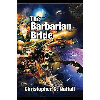 The Barbarian Bride by Nuttall & Christopher G