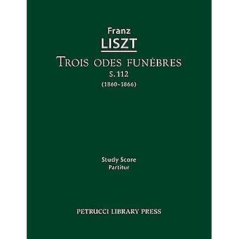 Trois odes funebres S.112 Study score by Liszt & Franz