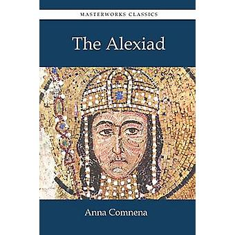 The Alexiad by Comnena & Anna