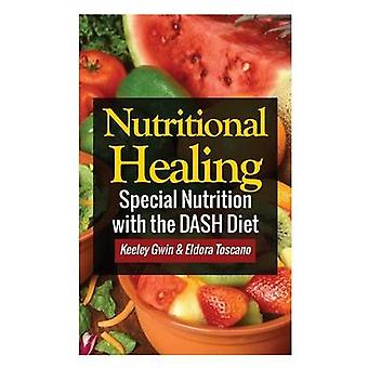 Nutritional Healing Special Nutrition with the Dash Diet by Gwin & Keeley