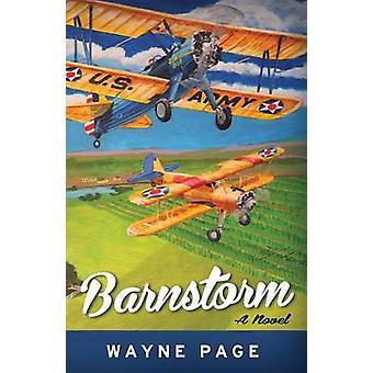 Barnstorm  A Novel by Page & Wayne