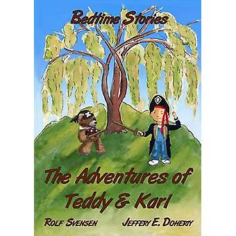 The Adventures of Teddy and Karl Bedtime Stories by Svensen & Rolf