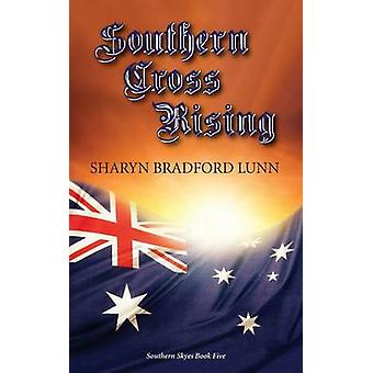 Southern Cross Rising by Bradford Lunn & Sharyn