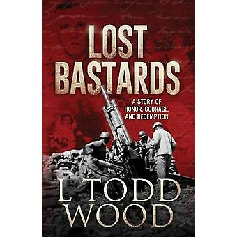 Lost Bastards by Wood & L Todd