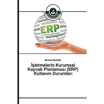 letmelerin Kurumsal Kaynak Planlamas ERP Kullanm Durumlar by Dulkadir Berkant