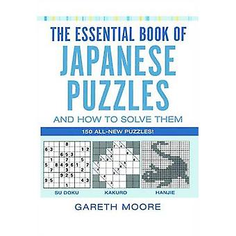 The Essential Book of Japanese Puzzles and How to Solve Them by Moore & Gareth