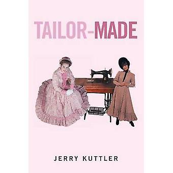 TailorMade door Jerry Kuttler