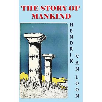 The Story of Mankind by van Loon & Hendrik Willem