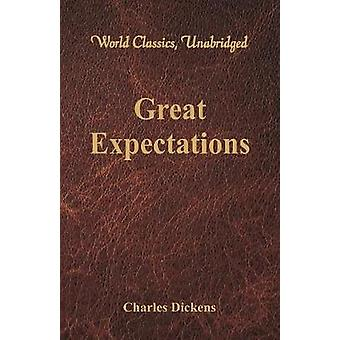 Great Expectations World Classics Unabridged by Dickens & Charles