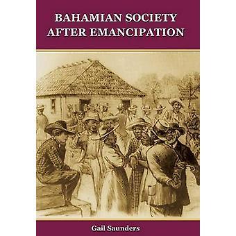 Bahamian Society After Emancipation by Saunders & Gail