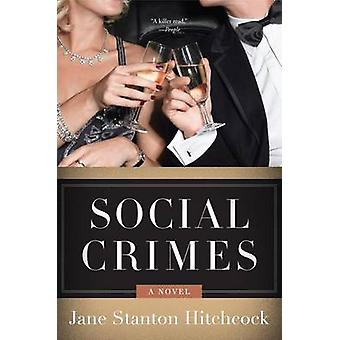 Social Crimes by Jane Stanton Hitchcock - 9780062259233 Book