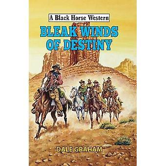 Bleak Winds of Destiny by Dale Graham - 9780719828843 Book