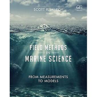 Field Methods in Marine Science - From Measurements to Models by Scott