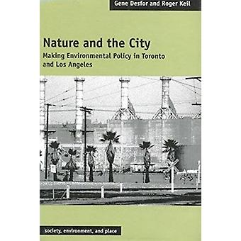 Nature and the City - Making Environmental Policy in Toronto and Los A