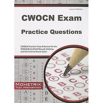 CWOCN Exam Practice Questions - CWOCN Practice Tests & Review for the