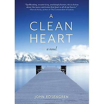 A Clean Heart - A Novel by John Rosengren - 9781642501926 Book