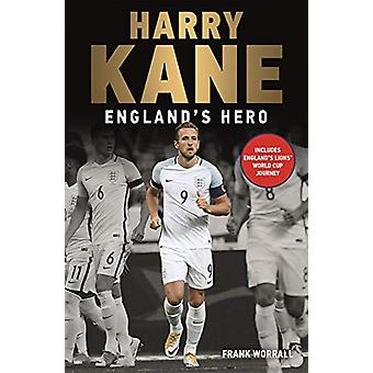 Harry Kane - England's Hero by Frank Worrall - 9781789460445 Book