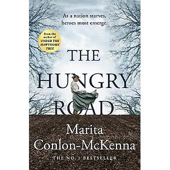 The Hungry Road - From the bestselling author of Under the Hawthorn Tr